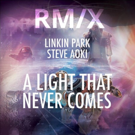 A Light That Never Comes - Linkin Park & Steve Aoki (Remix)